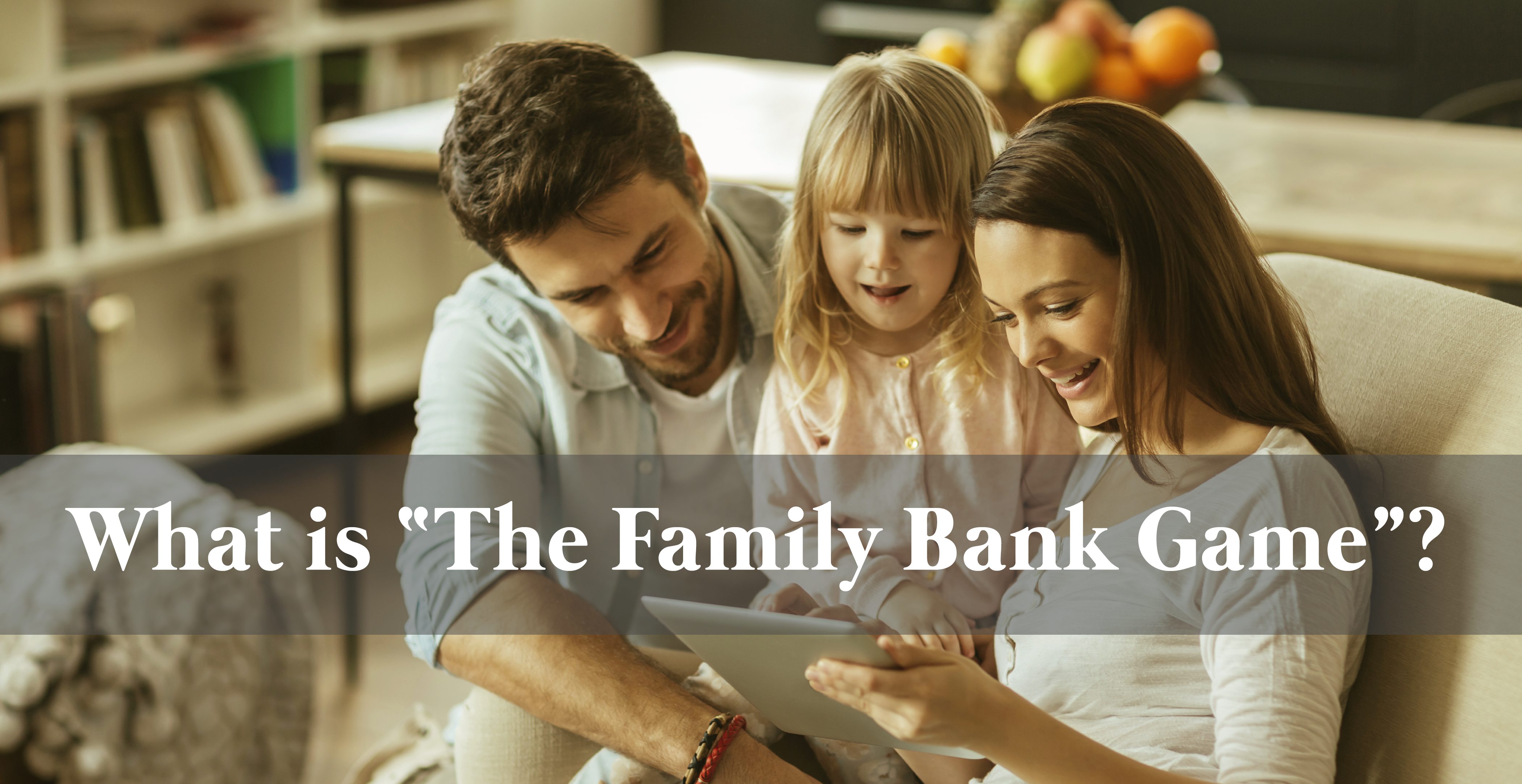 What is The Family Bank?